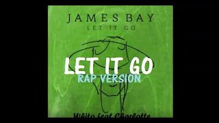 James Bay - Let it go (Rap Version) ( @WhitoWhitoWhito )