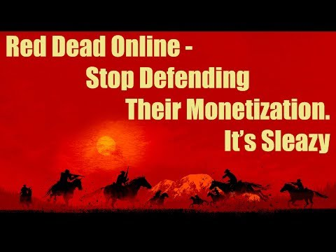 WTFF::: Stop Defending the Monetization of Red Dead Online Its Sleazy