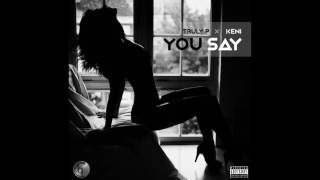 Truly P x KeNi - You Say (Official Audio Video)