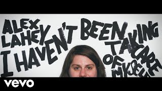 Alex Lahey - I Haven't Been Taking Care of Myself (Official Video)