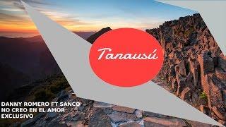 Danny Romero ft Sanco | No creo en el amor| Noviembre es solo Música| Tanausú™