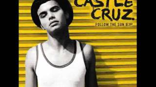 Follow the Sun - Castle Cruz