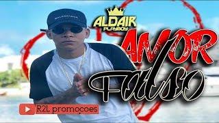 AMOR FALSO (PARABÉNS PRA VOCÊ) - MUSICA NOVA ALDAIR PLAY BOY