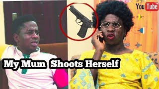 When Your African Mother Shoots Herself In The Leg | African Comedy