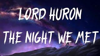 Lord Huron - The Night We Met (Lyrics / Lyric Video)