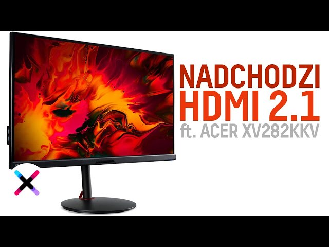 CO DAJE HDMI 2.1? 🔍 | Test, recenzja Acer Nitro XV282KKV z IPS, 4K i 144Hz