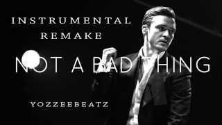 Justin Timberlake - Not A Bad Thing (Instrumental Remake)