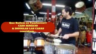 Que rufem os tambores!!! Caio Ignacio e Douglas Las Casas convidam
