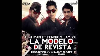 """Hyan """"Talento Úniko"""" ft. Fennix & Jay-Y - La Modelo de Revista @OfficialHyan"""