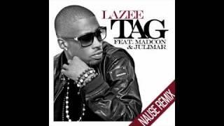 Lazee - Tag feat. Madcon & Julimar (Nause Radio Remix)