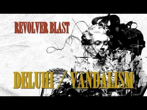 deluhi-revolver-blast-vandalism-ver-deluhiofficial