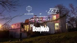 Can'Open Mic #1 - LEF invite Le Bon Nob - Short Report