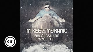 Mikee Mykanic - Halálcsillag Születik (Edited) [Audio/2012] ft. DolBeats