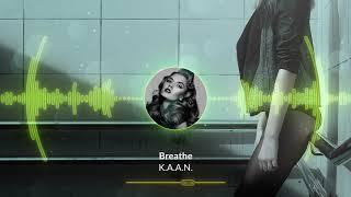 K.A.A.N. - Breathe (HD Video)
