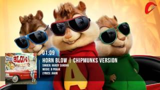 HORNN BLOW Full Song | Jaani | B Praak | Chipmunks Version