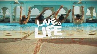 LiveALife - IndiaAgain Trailer