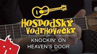 Jak hrát na kytaru: Knockin' on Heaven's Door (Hospodský vodrhovačky #13)