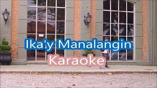 Ika'y Manalangin Lyrics & Karaoke - JW Broadcasting Music Video February 2017