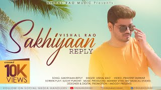 SAKHIYAAN (Reply ) | Maninder buttar | Vishal Rao | whitehill music | Love Cover Song 2019 |