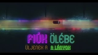 WELLHELLO - FIÚK ÖLÉBE LÁNYOK - OFFICIAL MUSIC VIDEO