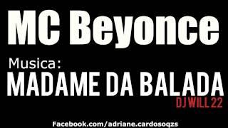 MC Beyonce - Madame Da Balada