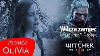 Pieśń Priscilli - Wilcza Zamieć (Wiedźmin III: Dziki Gon) | OliVia Tomczak cover