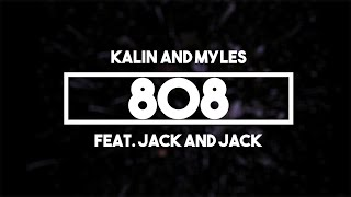 Kalin and Myles (Feat. Jack and Jack) - 808 | Lyrics