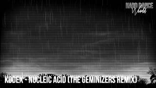 Kodex - Nucleic Acid (The Geminizers Remix) (HQ Rip)