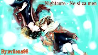 Nightcore - Ne si za men