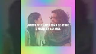 Juntos Pelo Amor Tema De Josué e Aruna Em Español