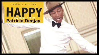 HAPPY Pharrell Williams salsa rmx by Patricio Deejay