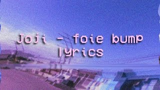 Joji - Foie Bump (lyric video by LOLC@t)