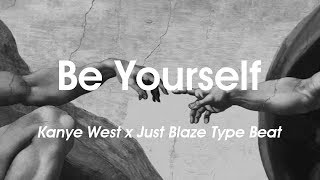 "[FREE] Kanye West x Just Blaze - ""Be Yourself""  Hip Hop Instrumental  prod. Nicole Dreams"