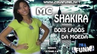 MC SHAKIRA - DOIS LADOS DA MOEDA ( NOVA 2013 )