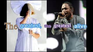 Sia - The Greatest ft  Kendrick Lamar (Official lyrics video)