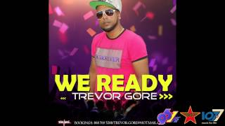 Soca 2015 - Trevor Gore- We Ready
