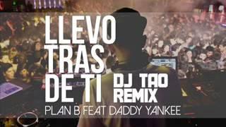 Llevo Tras De Ti   DJ TAO  PLAN B FT  DADDY YANKEE   Acapella Mix  low