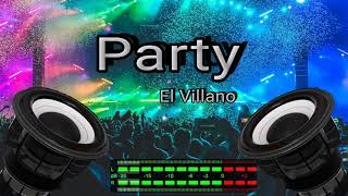El Villano - Party (BASS BOOSTED)