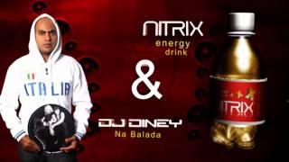 Dj Diney & NITRIX  NA BALADA.wmv