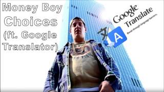 Money Boy - Choices (Google Translate Cover) [made by impalerAK]