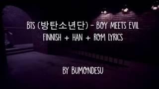 BTS (방탄소년단) - Boy Meets Evil (finnish, han, rom lyrics)