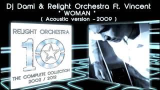 WOMAN - Dj Dami & Relight Orchestra ft. Vincent ( 2009 acoustic version )
