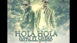 Juno Ft. Cheka - Hola Hola Hola (Prod. Keko Musik   Saga Neutron)