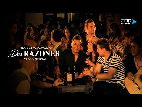 Dos Razones de Jhon Alex Castano Letra y Video