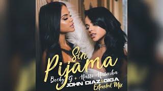 Sin Pijama - Becky G + Natti Natas ( John Diaz & Giga Extended mix)