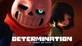 [ MMD ♥ Undertale ] ♥ DETERMINATION ♥ ft. Djsmell and Lollia width=
