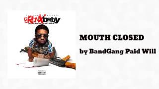 BandGang Paidwill - MOUTH CLOSED feat Tee Grizzley & BandGang Masoe