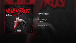 Lil Yee and Boo Banga 'Never Trust'