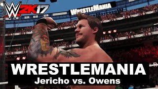 WWE 2K17: Kevin Owens vs. Chris Jericho (Wrestlemania)