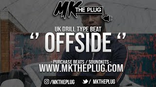 '' OFFSIDE '' | UK DRILL X HEADIE ONE TYPE BEAT | @MKTHEPLUG